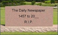 Newspaper circulation + effectiveness continue their death spiral.  Some now call this the Dead Tree Industry.